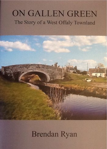 On Gallen Green: The Story Of A West Offaly Townland