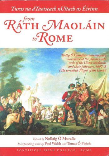 Turas Na DTaoiseach NUltach As Éirinn From Ráth Maoláin To Rome – (ed.) Nollaig Ó Muraíle